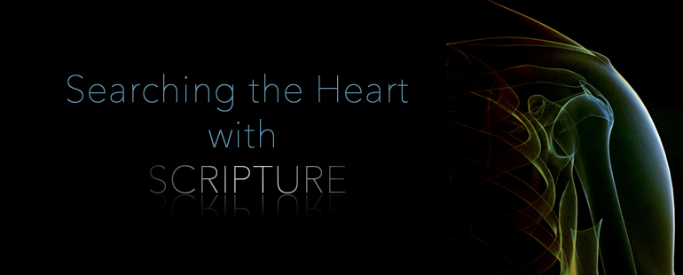 Searching the Heart with Scripture