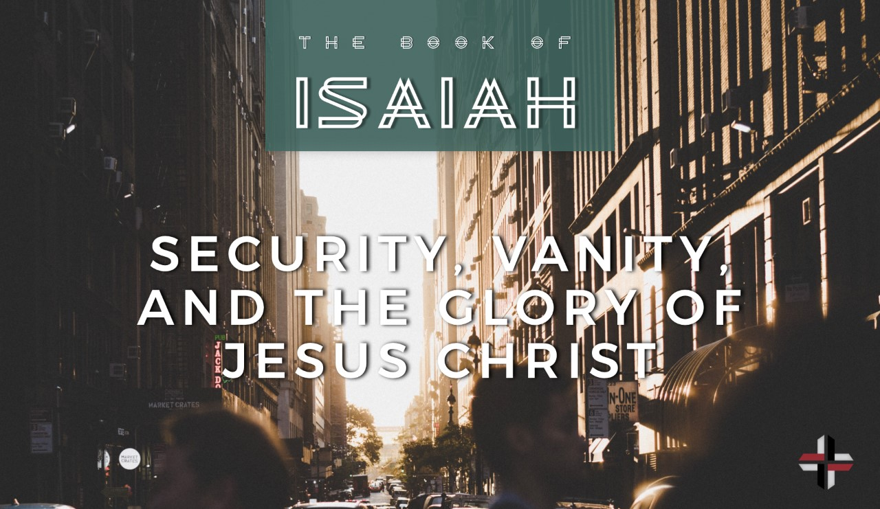 Security, Vanity and The Glory of Jesus Christ